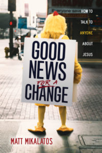 """Good News for a Change"" by Matt Mikalatos — Kimia Wood"