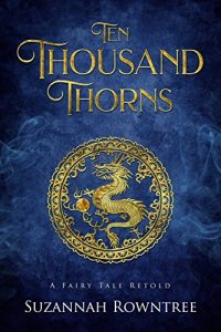 """Ten Thousand Thorns"" by Suzannah Rowntree"