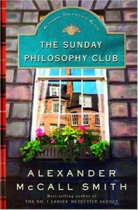 """The Sunday Philosophy Club"" by Alexander McCall Smith"
